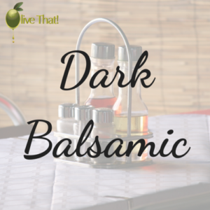 Dark Balsamic Vinegar