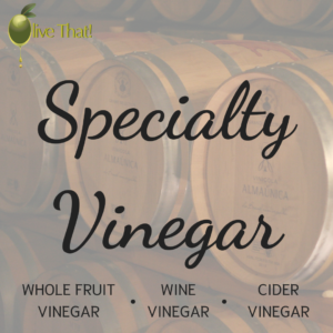 Specialty Vinegar